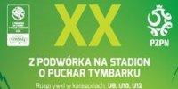 """""""Z Podwórka na Stadion o Puchar Tymbarku"""" – informacja prasowa PZPN"""
